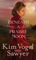 Cover image for Beneath a prairie moon [large type]