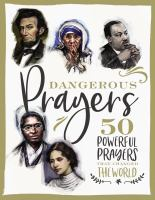Cover image for Dangerous prayers : 50 powerful prayers that changed the world