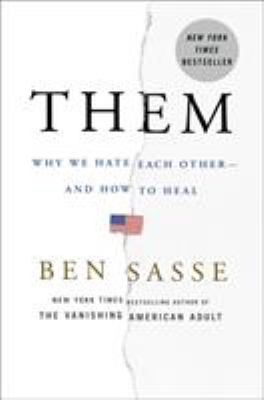 Cover image for Them : why we hate each other and how to heal