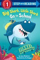 Cover image for Big Shark, Little Shark go to school