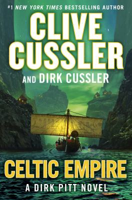 Cover image for Celtic empire : a Dirk Pitt novel