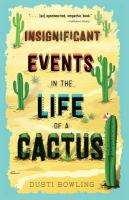 Cover image for Insignificant events in the life of a cactus [large type]
