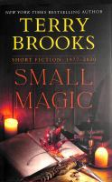 Cover image for Small magic : short fiction 1977-2020