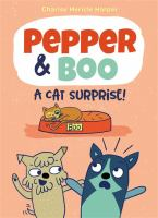 Cover image for Pepper & Boo : a cat surprise!