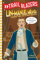 Cover image for Lin-Manuel Miranda : raising theater to new heights