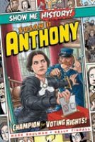 Cover image for Susan B. Anthony : champion for voting rights!