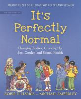 Cover image for It's perfectly normal : changing bodies, growing up, sex, gender, and sexual health