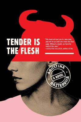 Cover image for Tender is the flesh : a novel
