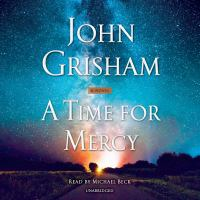 Cover image for A time for mercy [sound recording (book on CD)]