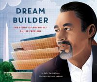 Cover image for Dream builder : the story of architect Philip Freelon