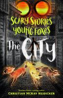 Cover image for Scary stories for young foxes : the City