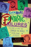 Cover image for Even more fantastic failures : true stories of people who changed the world by falling down first