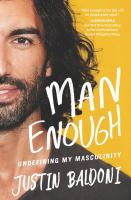 Cover image for Man enough : undefining my masculinity