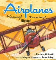 Cover image for Airplanes : soaring! diving! turning!