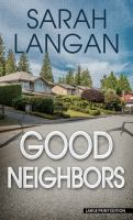 Cover image for Good neighbors [large type] : a novel