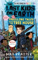 Cover image for The last kids on Earth. Thrilling tales from the tree house