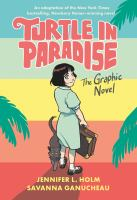 Cover image for Turtle in paradise : the graphic novel