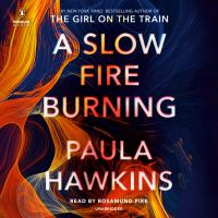 Cover image for A slow fire burning [sound recording (book on CD)]