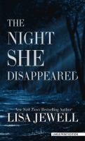 Cover image for The night she disappeared [large type]