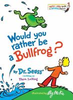 Cover image for Would you rather be a bullfrog?