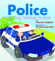 Cover image for Police : hurrying! helping! saving!