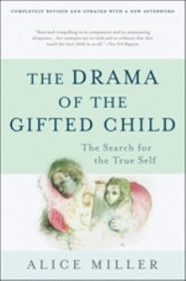 Cover image for The drama of the gifted child : the search for the true self