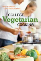 Cover image for College vegetarian cooking : feed yourself and your friends
