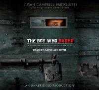 Cover image for The boy who dared [sound recording (book on CD)]