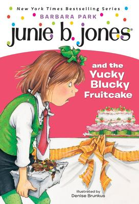 Cover image for Junie B. Jones and the yucky blucky fruitcake