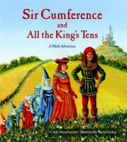 Cover image for Sir Cumference and all the king's tens : a math adventure