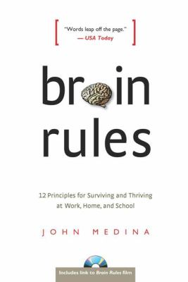Cover image for Brain rules : 12 principles for surviving and thriving at work, home, and school