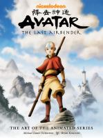 Cover image for Avatar, the last airbender : the art of the animated series