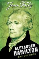 Cover image for Alexander Hamilton : the outsider