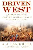 Cover image for Driven West : Andrew Jackson and the Trail of Tears to the Civil War