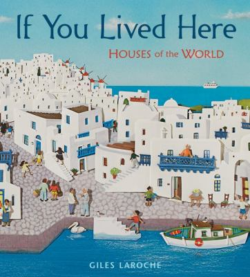 Cover image for If you lived here : houses of the world