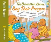 Cover image for The Berenstain Bears say their prayers