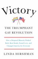 Cover image for Victory : the triumphant gay revolution