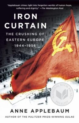 Cover image for Iron curtain : the crushing of Eastern Europe, 1944-1956