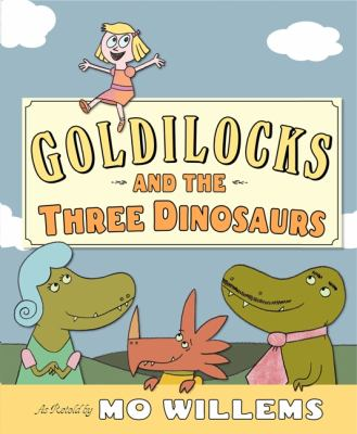 Cover image for Goldilocks and the three dinosaurs