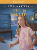 Cover image for Lost in the city : a Julie mystery