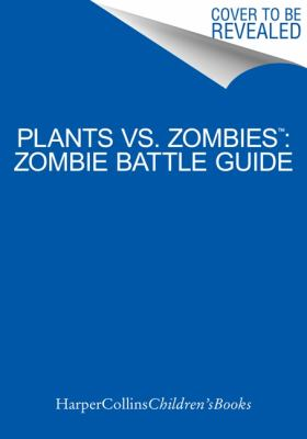 Cover image for Plants vs. zombies : official guide to protecting your brains