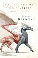 Cover image for A natural history of dragons : a memoir by Lady Trent