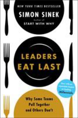 Cover image for Leaders eat last : why some teams pull together and others don't
