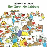 Cover image for Richard Scarry's The great pie robbery