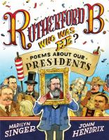 Cover image for Rutherford B., who was he? : poems about our presidents
