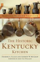 Cover image for The historic Kentucky kitchen : traditional recipes for today's cook
