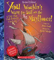 Cover image for You wouldn't want to sail on the Mayflower! : a trip that took entirely too long