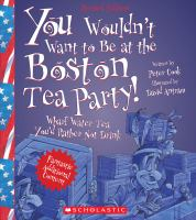 Cover image for You wouldn't want to be at the Boston Tea Party! : wharf water tea you'd rather not drink