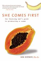 Cover image for She comes first : the thinking man's guide to pleasuring a woman