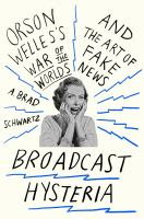 Cover image for Broadcast hysteria : Orson Welles's War of the worlds and the art of fake news